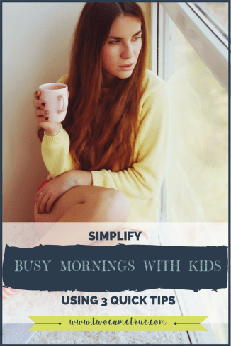 Simplify busy mornings with kids using 3 quick tips
