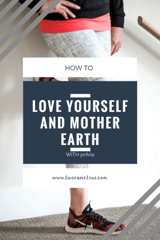 how to love yourself and mother earth with prAna