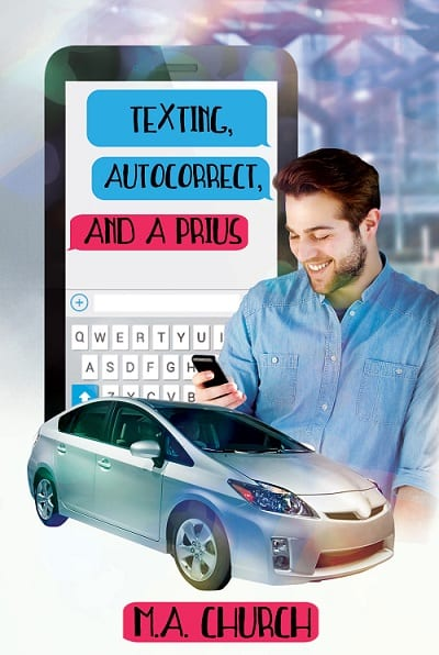 Texting, Autocorrect and a Prius by M.A. Church: Release Day Review, Exclusive Guest Post, and Giveaway