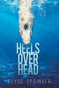 Heels Over Head by Elyse Springer: Blog Tour Stop and Giveaway