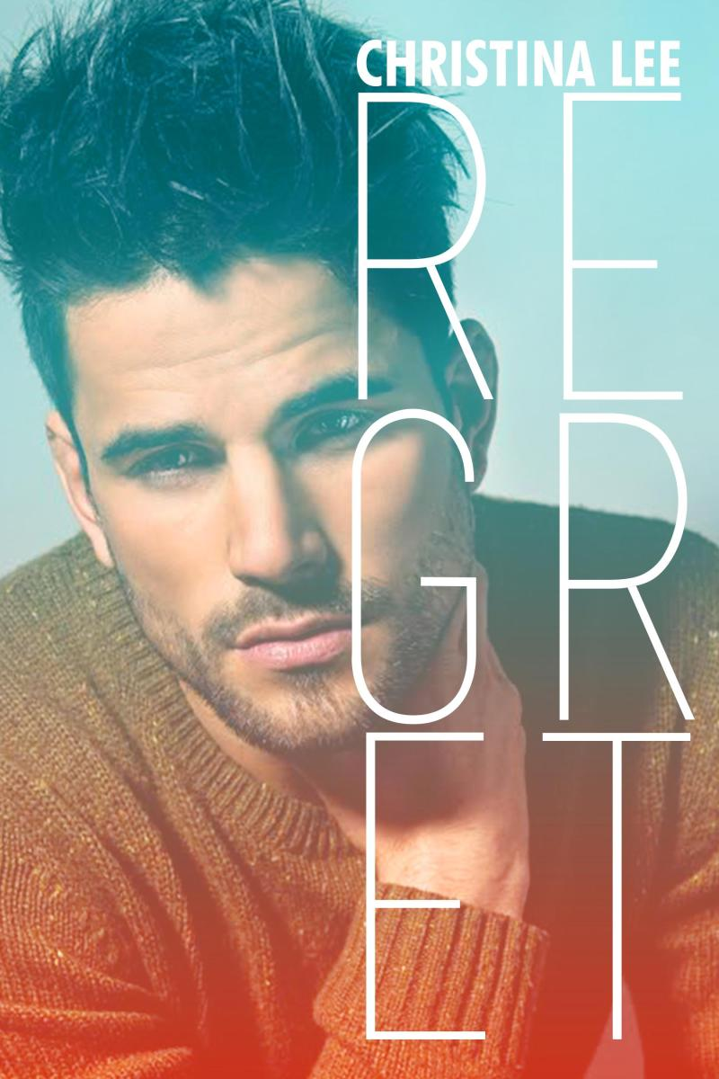 Regret by Christina Lee: Release Day Blitz, Excerpt and Review