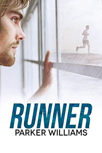 Runner by Parker Williams: Exclusive Guest Post, Release Day Review and Giveaway
