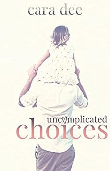 Uncomplicated Choices by Cara Dee: Random Review