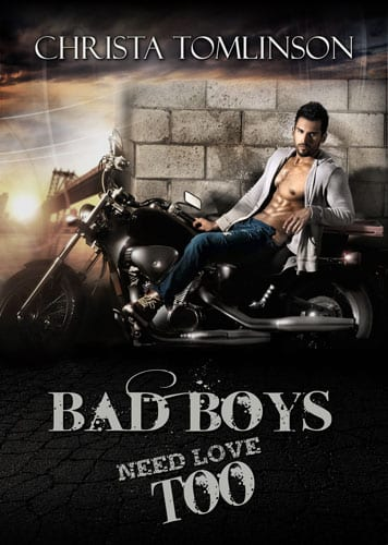 Bad Boys Need Love Too by Christa Tomlinson: Book Blast, Excerpt, and Giveaway
