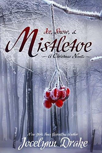 Ice, Snow, and Mistletoe by Jocelynn Drake: Release Day Review