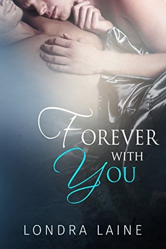Forever With You by Londra Laine: New Release Review