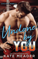 Undone by You by Kate Meader: Exclusive R-rated Excerpt, Release Day Review and Giveaway