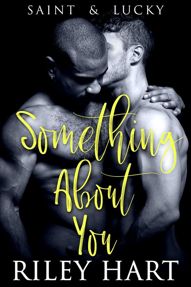 Something About You by Riley Hart: EXCLUSIVE EXCERPT, Release Day Review, and Giveaway