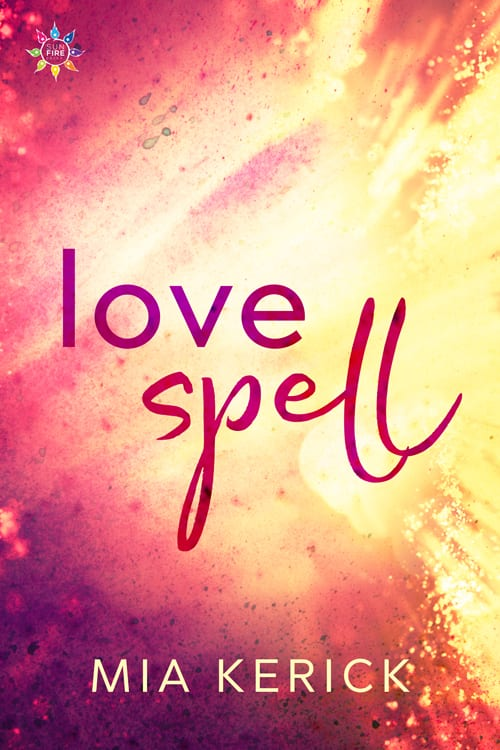 Love Spell by Mia Kerick: Blog Tour, New Release Review, Excerpt and Giveaway