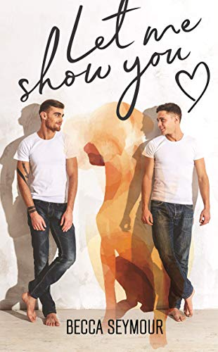Let Me Show You by Becca Seymour: Exclusive Excerpt, Blog Tour, Release Day Review and Giveaways