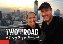 Episode Promo! Two for the Road: One Crazy Day in Bangkok