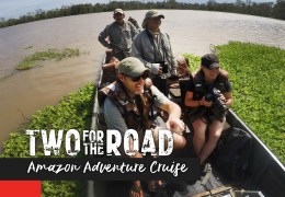 Episode Promo! Two for the Road: Amazon Adventure Cruise