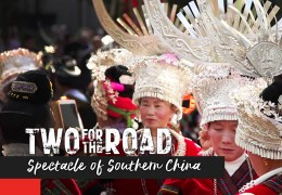 Episode Promo! Two for the Road: the Spectacle of Southern China
