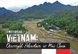 Episode Extra: A Peaceful Overnight Adventure in Beautiful Mai Chau, Vietnam