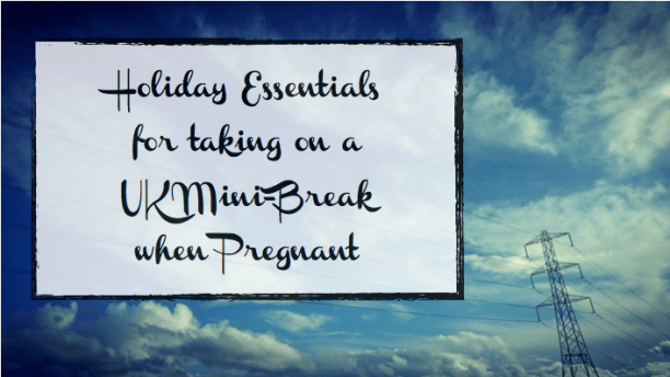 Holiday essentials when pregnant