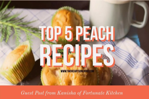 Top 5 peach recipes