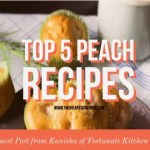 Top 5 Healthy Peach Recipes from Kanisha of Fortunate Kitchen