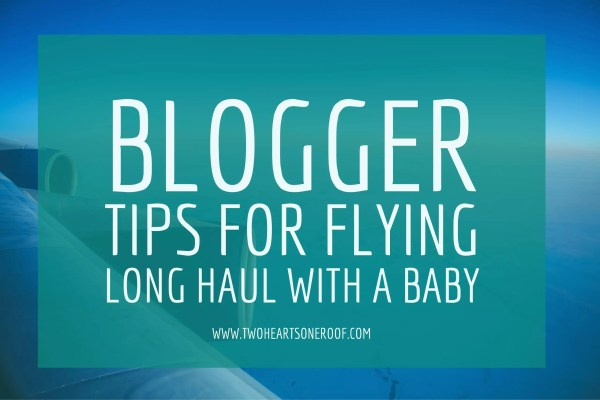 blogger tips for flying long haul with a baby