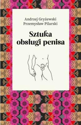 Książki na jesienne wieczory - Sztuka obsługi penisa.
