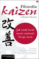 Najlepsze książki motywacyjne. Filozofia Kaizen. Jak mały krok może zmienić Twoje życie.