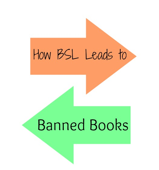 How BSL Leads to Banned Books