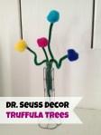 Dr. Seuss Decor Truffula
