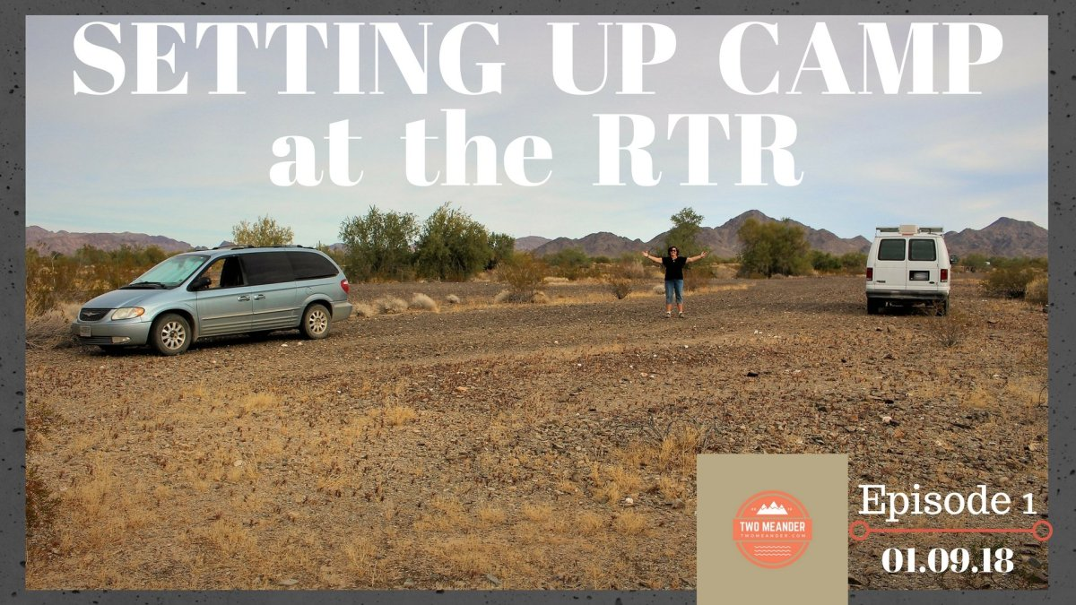 Episode 1-Setting Up Camp at the RTR, Quartzsite AZ