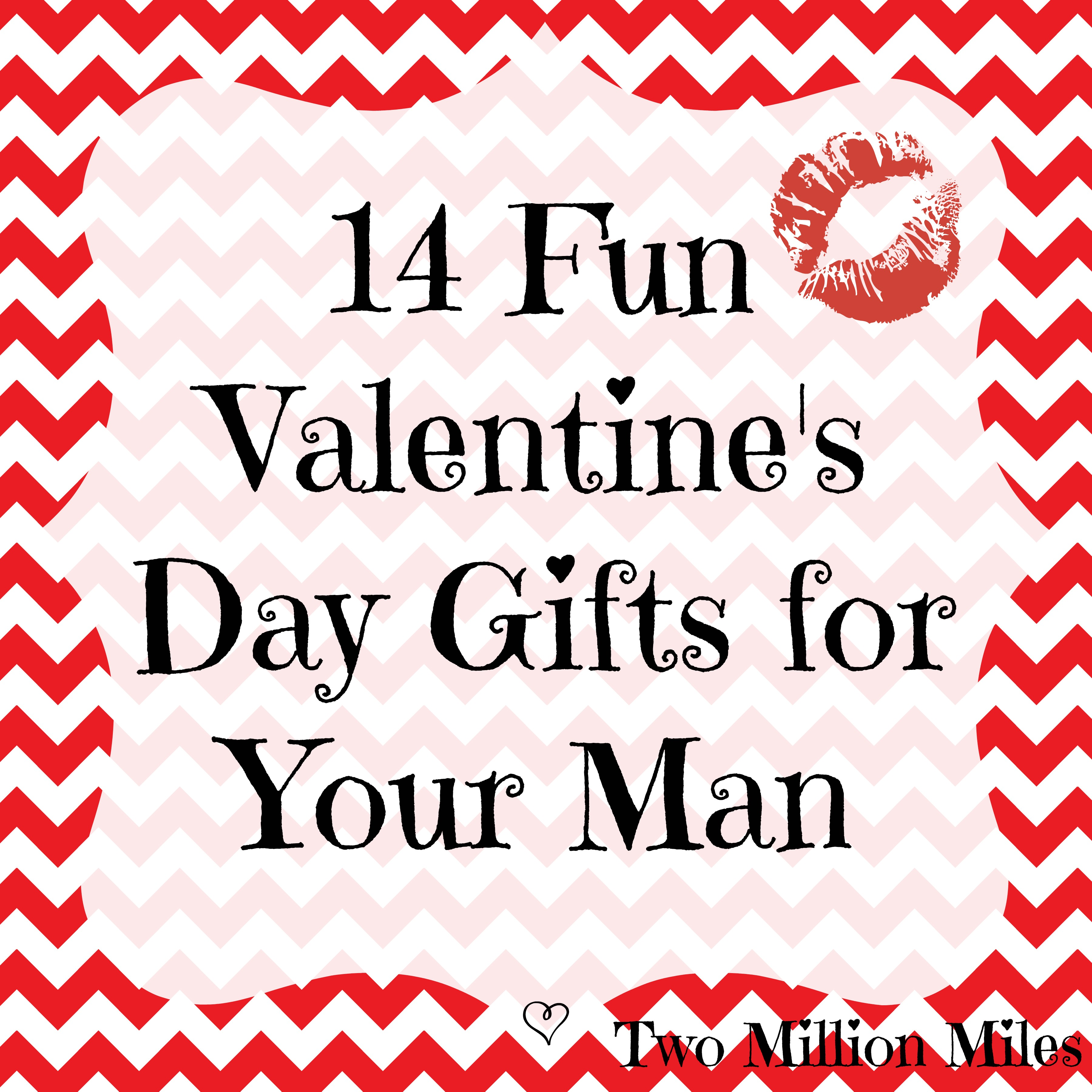 14 Valentines Day Gifts For Your Man Two Million Miles