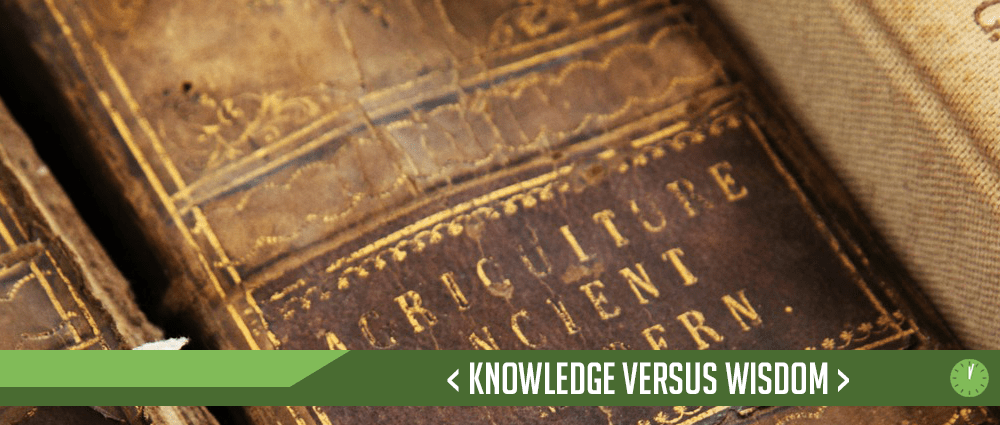 Knowledge Versus Wisdom