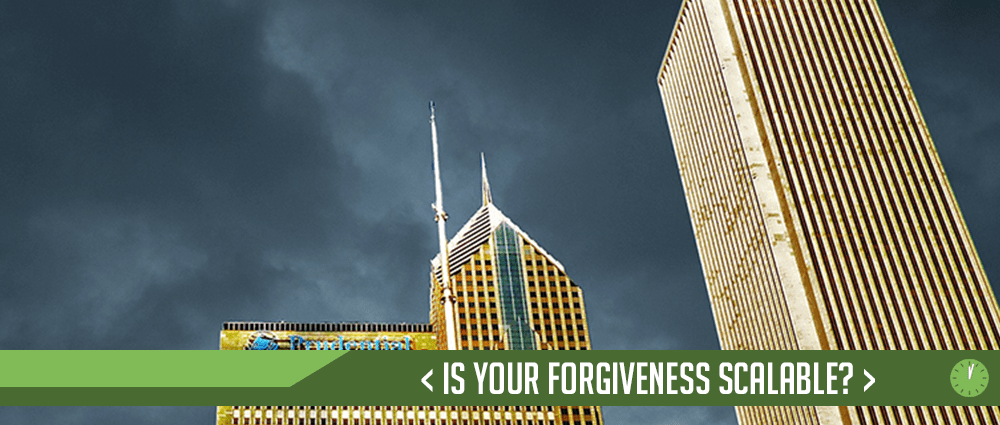 Is Your Forgiveness Scalable?