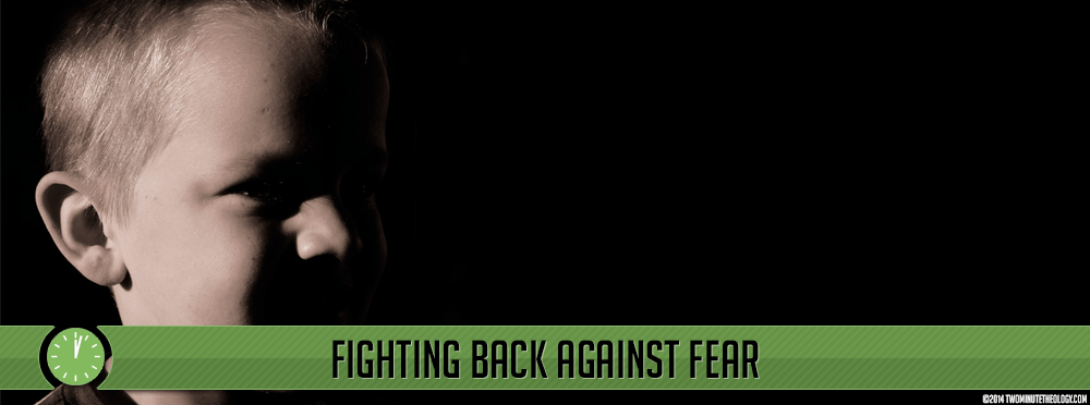 Fighting Back Against Fear