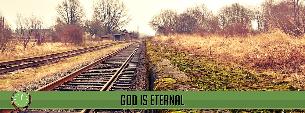 God is Eternal: What Does Eternity Mean?