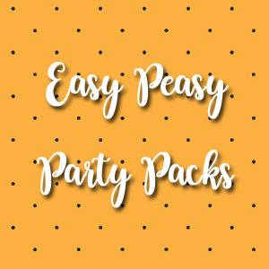 Easy Peasy Party Packs