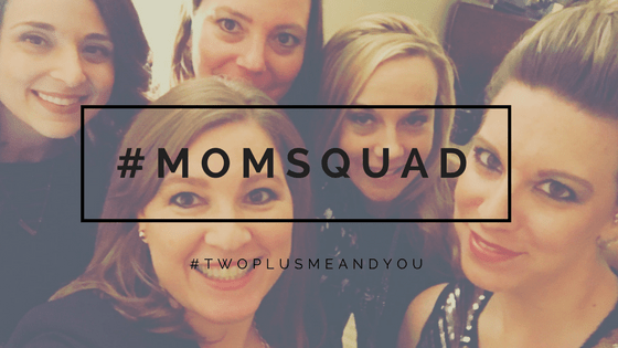 momsquad | twoplusmeandyou.com