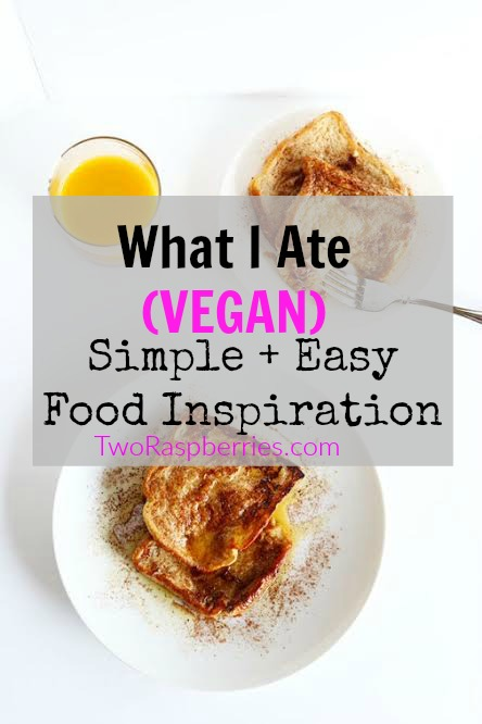 What I have been eating lately. VEGAN and EASY! / TwoRaspberries.com