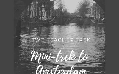 Two Teacher Mini-Trek to Amsterdam