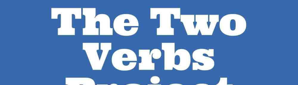 The Two Verbs Project