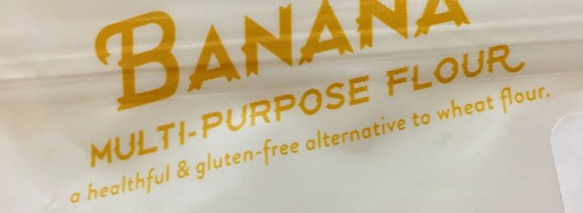 Trying Something New: Banana Flour