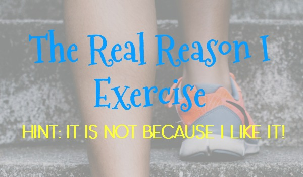 The Real Reason I Exercise