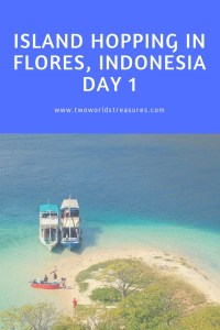 Island Hopping in Flores, Indonesia - Day 1 - b - pinterest image - Two Worlds Treasures
