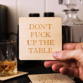 Don't Fuck Up The Table Beer Coasters