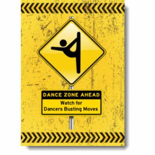 This grunge inspired design has bold black & yellow Dance Zone / Caution sign with a Pictogram Dancer spotlighting the athleticism & control exhibited by a ballet dancer