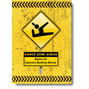 This grunge inspired design has bold black & yellow Dance Zone / Caution sign with a Pictogram Dancer spotlighting the unbounded joy of a dancer flying into the air!