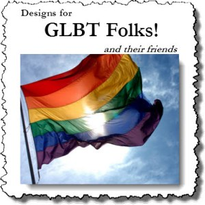 Designs for LGBT Folks and their friends!