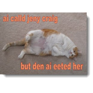 """ai calld jeny craig but den ai eeted her -- Anyone who has EVER said """"no"""" to that extra doughnut can relate to this lovable adorable LOLca who not ashamed to say """"more to hold"""" means more to love!"""