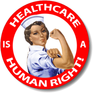 Rosie the Riveter dons a nurse's uniform to make a point: Healthcare is a Human Right! Universal Healthcare NOW!