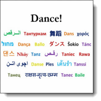 No matter where in the world you go people understand the Language of Dance! Beautiful design featuring the word from dance from languages around the globe.