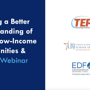"TEPRI's ""Building a Better Understanding of Texas Low-Income Communities and Energy"" Webinar Recap"