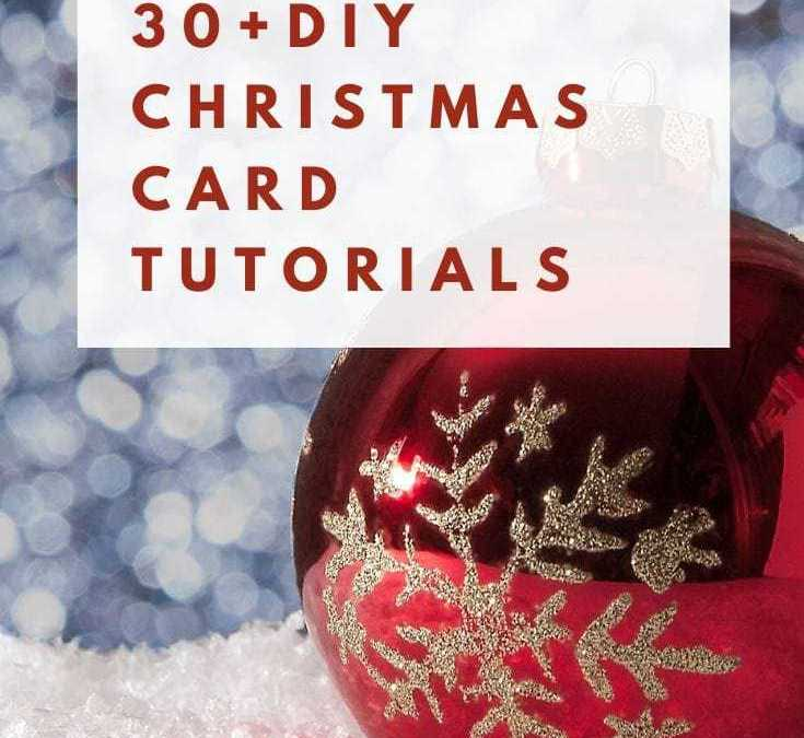Over 30 DIY Christmas Cards You Can Learn How to Make in 2019