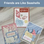 Friends are Like Seashells by Stampin' Up | 3 Card Making Ideas
